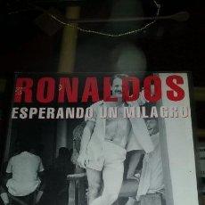 Disques de vinyle: SG LOS RONALDOS - ESPERANDO UN MILAGRO 1993 . Lote 54476481