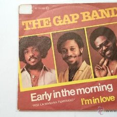Discos de vinilo: THE GAP BAND - EARLY IN THE MORNING / I'M IN LOVE (1982). Lote 54498808