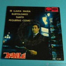 Discos de vinilo: LUIS AGUILÉ. SE LLAMA MARÍA. BARTOLOMEO. TANTO. PEQUEÑAS COSAS. Lote 54511728