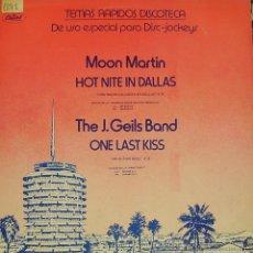 Discos de vinilo: MOON MARTIN + THE J. GEILS BAND-HOT NITE IN DALLAS + ONE LAST KISS MAXI SINGLE VINILO 1979 SPAIN. Lote 54513828