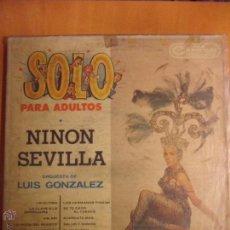 Discos de vinilo: SOLO PARA ADULTOS. NINON SEVILLA. ORQUESTA DE LUIS GONZALEZ. LP CON 10 CANCIONES. IMPRESO EN MEXICO.. Lote 54543645