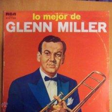 Discos de vinilo: LO MEJOR DE GLENN MILLER. RCA VICTOR. LP CON 12 TEMAS. NO TENGO TOCADISCOS. NO TENGO MANERA DE SAB. Lote 54543714