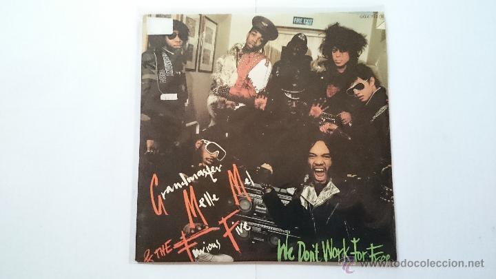 GRANDMASTER MELLE MEL & THE FURIOUS FIVE - WE DON'T WORK FOR FREE + INSTRUMENTAL VERSION (1984) (Música - Discos - Singles Vinilo - Rap / Hip Hop)
