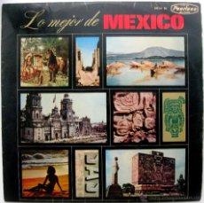 Discos de vinilo: VARIOS (LOLA BELTRAN,DEMETRIO GONZALEZ,PEDRO INFANTE...) - LO MEJOR DE MEXICO - LP PEERLESS 1965 BPY. Lote 54572572