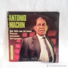 Discos de vinilo: DISCO DE ANTONIO MACHIN QUE FALTA QUE ME HACES, VINILO, SINGLE. DISCOPHON.. Lote 54573274