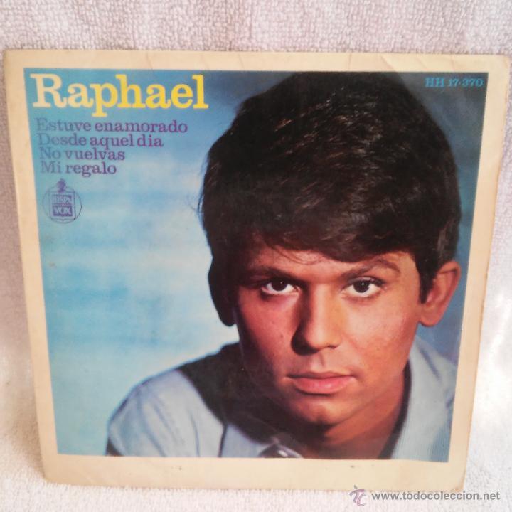 DISCO SINGLE DE RAPHAEL ESTUVE ENAMORADO DE HISPA VOX 1966. (Música - Discos - Singles Vinilo - Solistas Españoles de los 50 y 60)