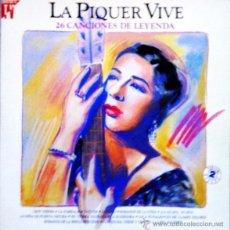 Discos de vinilo: CONCHITA PIQUER - LA PIQUER VIVE 26 CANCIONES DE LEYENDA (EMI, 2LP, 1991) NUEVO SIN USAR . Lote 54594678