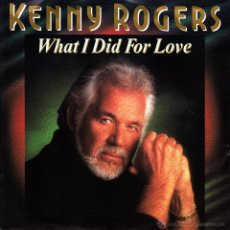 Discos de vinilo: KENNY ROGERS-WHAT I DID FOR LOVE + IF I KNEW THEN WHAT I KNOW NOW SINGLE VINILO 1990 SPAIN. Lote 54607058