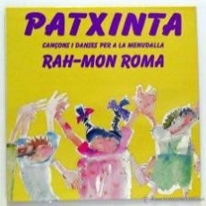 Discos de vinilo: PATXINTA - 'CANÇONS I DANSES PER A LA MENUDALLA RAH-MON ROMA' (LP VINILO. INCLUYE LIBRETO. 1992). Lote 54630531
