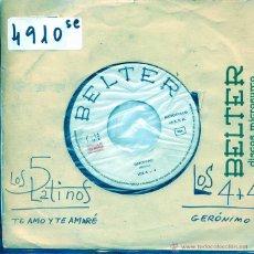 Discos de vinilo: LOS 4 + 4 / GERONIMO - LOS CINCO LATINOS / TE AMO Y TE AMARE (SINGLE PROMO 1964). Lote 54634258