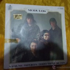 Discos de vinilo: MODULOS. NADA ME IMPORTA / TODO TIENE SU FIN. HISPAVOX 1969.. Lote 54638165