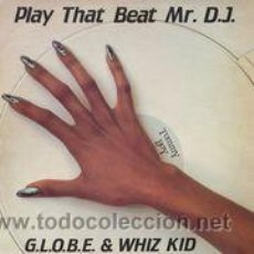 Disques de vinyle: G.L.O.B.E. & WHIZ KID - PLAY THAT BEAT MR. D.J. (MAXI). Lote 54639555