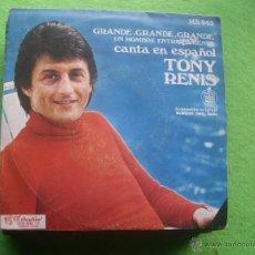 Discos de vinilo: TONY RENIS CANTA EN ESPAÑOL GRANDE, GRANDE, GRANDE - SINGLE ESPAÑA. Lote 54639702