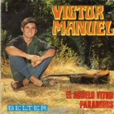 Discos de vinilo: VICTOR MANUEL - EL ABUELO VITOR - SINGLE. Lote 54643327