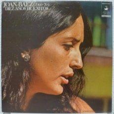 Discos de vinilo: JOAN BAEZ - DIEZ AÑOS DE EXITOS (DOBLE LP 1970 PORTADA ABIERTA) COMO NUEVO. Lote 54672774