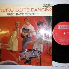 Discos de vinilo: FRED PATZ SEXTETT 1965 DANCING-BOITE-DANCING LP 10 PULGADAS. Lote 54680182