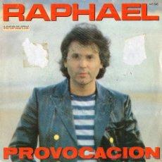 Discos de vinilo: RAPHAEL - PROVOCACION - SINGLE. Lote 54682327