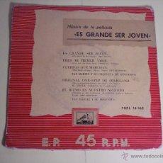 Discos de vinilo: EP MÚSICA DE PELICULA -ES GRANDE SER JOVEN- (LA VOZ DE SU AMO-7EPL 13.165). Lote 54682769