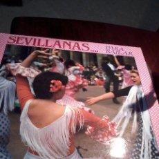 Discos de vinilo: SEVILLANAS PARA BAILAR. SEVILLANAS PARA ESCUCHAR. DOBLE DISCO. C5V. Lote 54687894