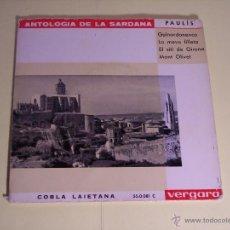 Discos de vinilo: EP ANTOLOGIA DE LA SARDANA - NARCÍS PAULÍS (GUINARDONENCA / LA MEVA FILLETA / +2) VERGARA-1964. Lote 54691226