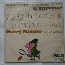 Discos de vinilo: HENRY MANCINI ORCHESTRA - A SHOT IN THE DARK / THE SHADOWS OF PARIS ('EL INSPECTOR') (PROMO 1972). Lote 54702774