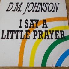 Discos de vinilo: DAVID MICHAEL JOHNSON. D.M. JOHNSON. I SAY A LITTLE PRAYER.. Lote 54710650