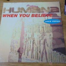 Discos de vinilo: HUMANA. WHEN YOU BELIEVE MAXI 12 . Lote 54710933