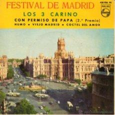 Discos de vinilo: LOS 3 CARINO - FESTIVAL DE MADRID 1963, EP, CON PERMISO DE PAPA (2º PREMIO) + 3 , AÑO 1963LOS. Lote 54717870