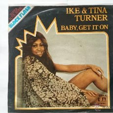Discos de vinilo: IKE & TINA TURNER - BABY GET IT ON / BABY GET IT ON (1975). Lote 54718275