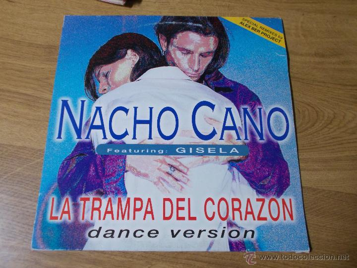 NACHO CANO. LA TRAMPA DEL CORAZON (Música - Discos de Vinilo - Maxi Singles - Solistas Españoles de los 70 a la actualidad)