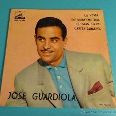 Discos de vinilo: JOSÉ GUARDIOLA. LA NOVIA. ESTANDO CONTIGO. OL' MAN RIVER. CARITA MORENA. Lote 54726047