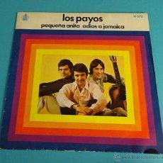 Discos de vinilo: LOS PAYOS. PEQUEÑA ANITA. ADIÓS A JAMAICA. Lote 54726618