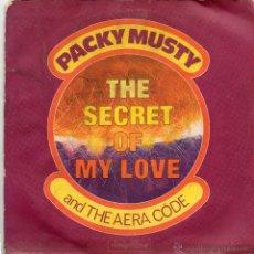 Discos de vinilo: PACKY MUSTY - THE SECRET OF MY LOVE - SINGLE. Lote 54726799