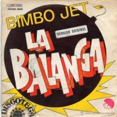 Discos de vinilo: BIMBO JET - LA BALANGA - SINGLE. Lote 54727258
