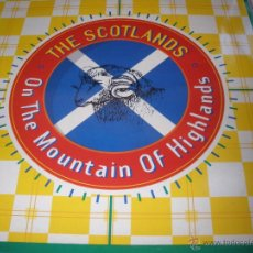 Discos de vinilo: THE SCOTLANDS – ON THE MOUNTAIN OF HIGHLANDS. Lote 141417069