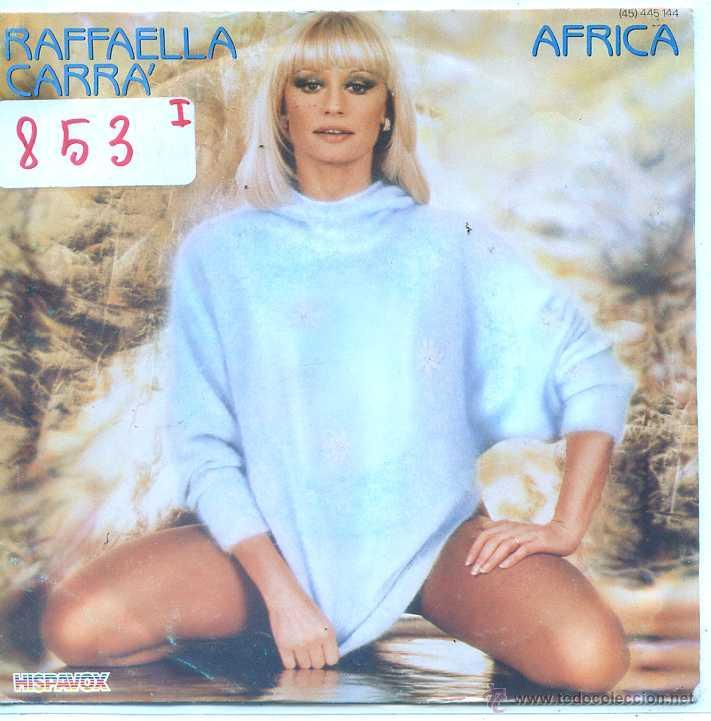RAFFAELLA CARRA (EN ESPAOL) / AFRICA / PORQUE EL AMOR (SINGLE 1984) (Música - Discos - Singles Vinilo - Canción Francesa e Italiana)