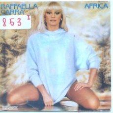 Discos de vinilo: RAFFAELLA CARRA (EN ESPAOL) / AFRICA / PORQUE EL AMOR (SINGLE 1984). Lote 54744560