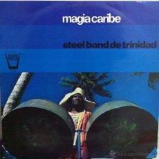 Discos de vinilo: STEEL BAND DE TRINIDAD. MAGIA CARIBE. 1975. Lote 54747625
