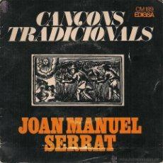 Discos de vinilo: SINGLE - JOAN MANUEL SERRAT, CANÇONS TRADICIONALS CATALANES. Lote 54751327