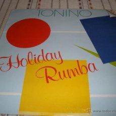 Discos de vinilo: TONINO - HOLIDAY RUMBA. Lote 54755541