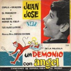 Discos de vinil: JUAN JOSE - FILM UN DEMONIO CON ANGEL, EP, COPLA Y ORACION + 3 , AÑO 1963. Lote 54763115