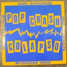 Discos de vinilo: EP - POP CRASH COLAPSO - MOTHERFUCKIN COVERS - SUBTERFUGE 1993 - 3 TEMAS. Lote 54785193