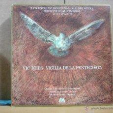 Discos de vinilo: VIC NEES - VIGILIA DE LA PENTECOSTA - MONTSERRAT-VICTORIA V-1001-ST - 1973. Lote 54795122