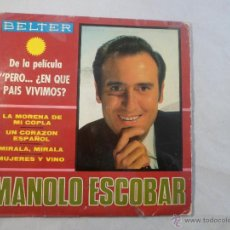 Discos de vinilo: EP. MANOLO ESCOBAR. LA MORENA DE MI COPLA / UN CORAZÓN ESPAÑOL / MÍRALA, MÍRALA / MUJERES Y VINO. Lote 54799230
