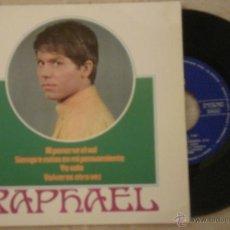 Discos de vinilo: EP RAPHAEL AL PONERSE EL SOL - YO SOLO - VOLVERAS OTRA VEZ - SIEMPRE ESTAS EN MI PENSAMIENTO. Lote 54832874