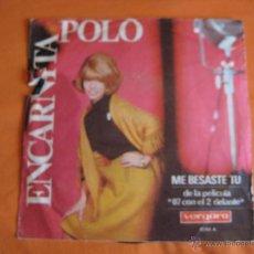 Discos de vinilo: ENCARNITA POLO SG VERGARA 1965 YE YE DE MIEDO/ ME BESASTE TU (BSO 07 CON EL 2 DELANTE) RARO. Lote 54835911