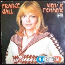 Discos de vinilo: FRANCE GALL - VIENS JE T'EMMENE - SINGLE ESPAÑOL. Lote 26710727