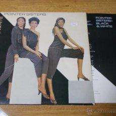 Discos de vinilo: POINTER SISTERS.BLACK & WHITE. Lote 54849052