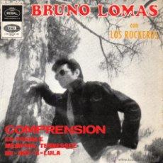 Discos de vinilo: BRUNO LOMAS CON LOS ROCKEROS, EP, COMPRENSION + 3 , AÑO 1965. Lote 54852473