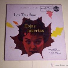 Discos de vinilo: EP LOS TRES SUNS (HOJAS MUERTAS / SERENATA VALS / LA VIE EN ROSE / + 1) RCA´- ESPAÑA. Lote 54856150